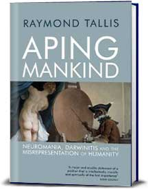 Book cover for Aping Mankind: Neuromania, Darwinitis and the Misrepresentation of Humanity