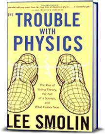 Book cover for The Trouble With Physics: The Rise of String Theory, the Fall of a Science, and What Comes Next